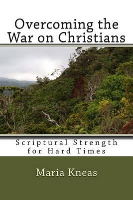 Overcoming the War on Christians