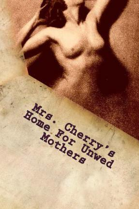 Mrs. Cherry's Home for Unwed Mothers