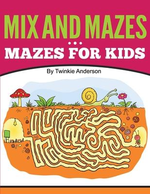 Mix and Mazes