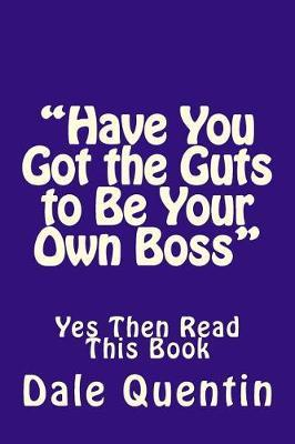 """have You Got the Guts to Be Your Own Boss"""