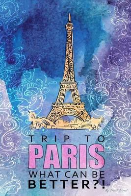 My Travel Journal  Hand Drawn Watercolor Trip to Paris, Travel Planner & Journal, 6 X 9, 139 Pages