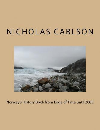 Norway's History Book from Edge of Time Until 2005