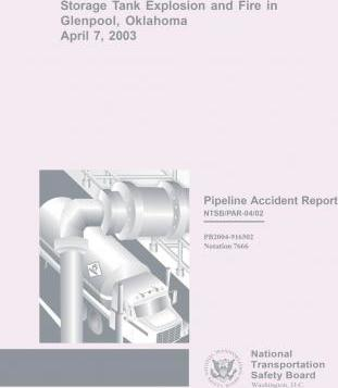 Pipeline Accident Report Storage Tank Explosion and Fire in Glenpool, Oklahoma, April 7, 2003