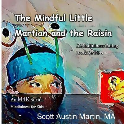 The Mindful Little Martian and the Raisin