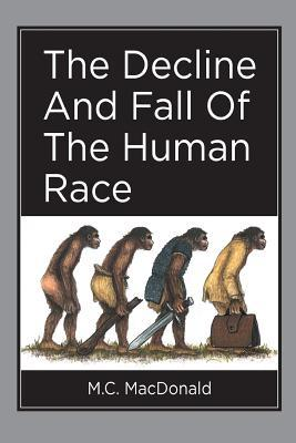 The Decline and Fall of the Human Race