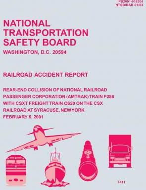 Railroad Accident Report Rear-End Collision of National Railroad Passenger Corporation (Amtrak) Train P286 with Csxt Freight Train Q620 on the Csx Railroad at Syracuse, New York February 5, 2001