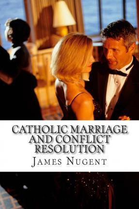 Catholic Marriage and Conflict Resolution