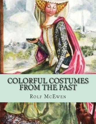 Colorful Costumes from the Past
