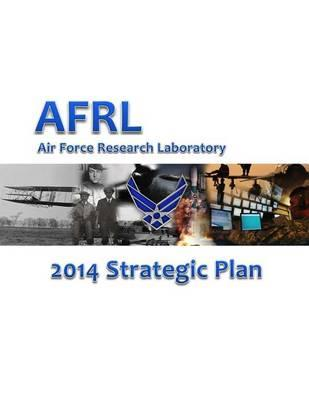 Air Force Research Laboratory 2014 Strategic Plan