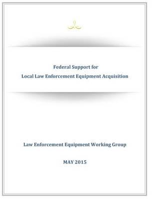 Federal Support for Local Law Enforcement Equipment Acquisition