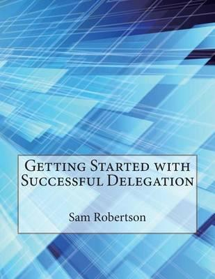 Getting Started with Successful Delegation