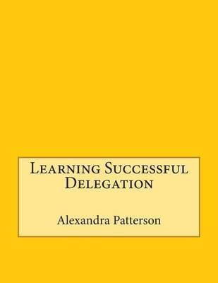 Learning Successful Delegation