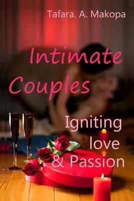 Intimate Couples Igniting Love & Passion