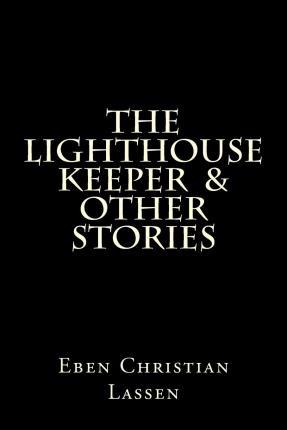 The Lighthouse Keeper & Other Stories
