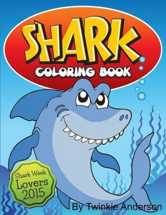 Shark Coloring Book (Shark Week Lovers 2015)