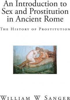 An Introduction to Sex and Prostitution in Ancient Rome