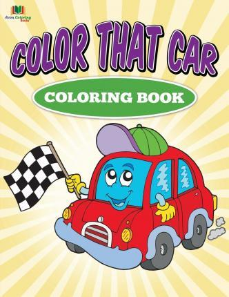 Color That Car Coloring Book