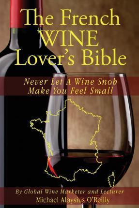 The French Wine Lover's Bible