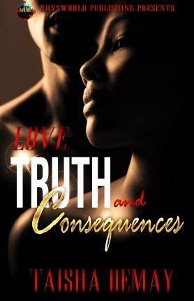 Love, Truth and Consequences