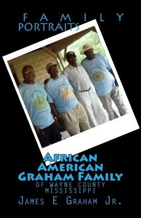 African American Graham Family of Wayne County Mississippi