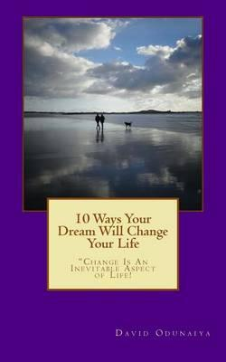 10 Ways Your Dream Will Change Your Life