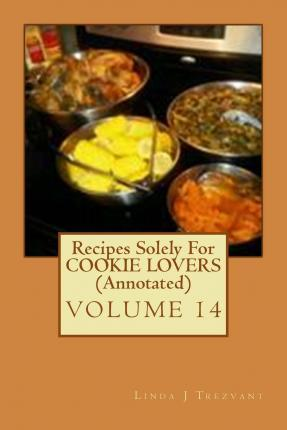 Recipes Solely for Cookie Lovers (Annotated)