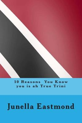 10 Reasons You Know You Is Ah True Trini