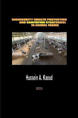 Biosecurity Health Protection and Sanitation Strategies in Animal Farms
