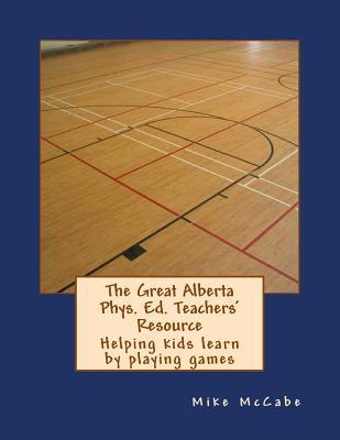 The Great Alberta Phys. Ed. Teachers' Resource