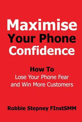 Maximise Your Phone Confidence
