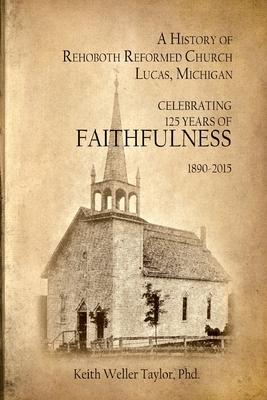 A History of Rehoboth Reformed Church, Lucas Michigan