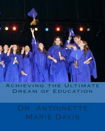 Achieving the Ultimate Dream of Education