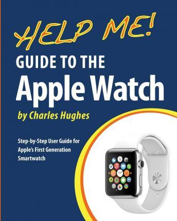 Help Me! Guide to the Apple Watch