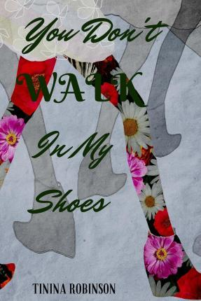 You Don't Walk in My Shoes
