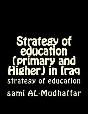 Strategy of Education Primary and Higher in Iraq