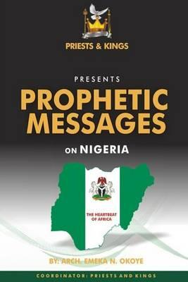 Priests and Kings Presents Prophetic Messages on Nigeria