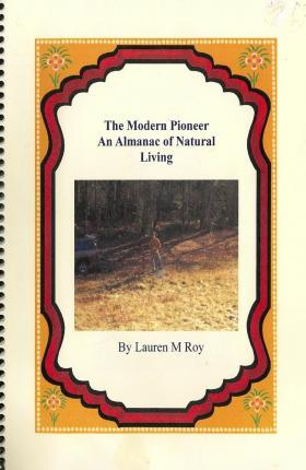 The Modern Pioneer, an Almanac of Natural Living