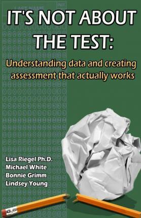 It's Not about the Test
