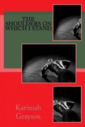 The Shoulders on Which I Stand