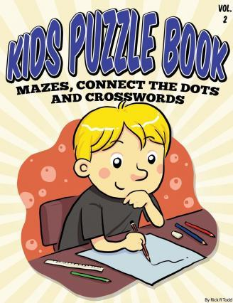Kids Puzzle Book (Mazes, Connect the Dots and Crosswords)