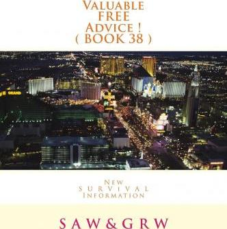 Valuable Free Advice ! ( Book 38 ): New S U R V I V A L Information
