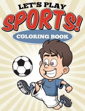 Let's Play Sports! Coloring Book