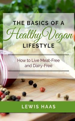 The Basics of a Healthy Vegan Lifestyle