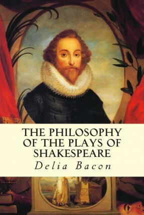 The Philosophy of the Plays of Shakespeare