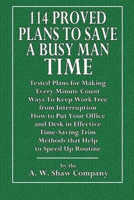 114 Proved Plans to Save a Busy Man Time