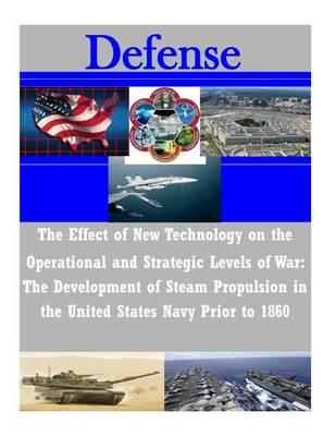 The Effect of New Technology on the Operational and Strategic Levels of War