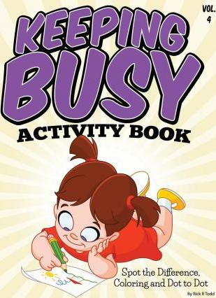Keeping Busy Activity Book (Spot the Difference, Coloring and Dot to Dot)