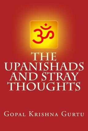 The Upanishads and Stray Thoughts