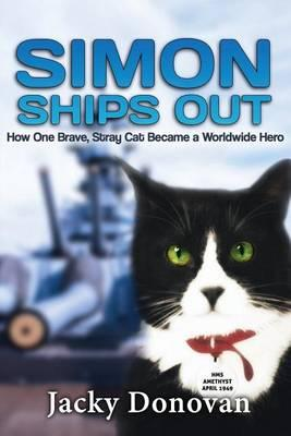 Simon Ships Out. How One Brave, Stray Cat Became a Worldwide Hero