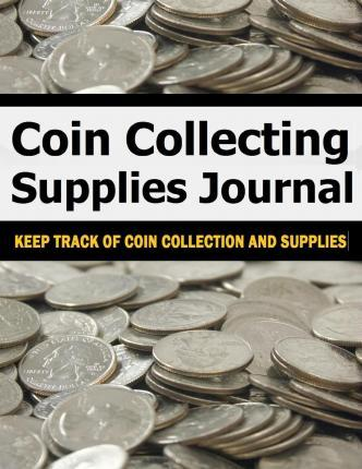 Coin Collecting Supplies Journal